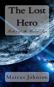 The Lost Hero (Book I of The Heaven Saga) by [Marcus Johnson]