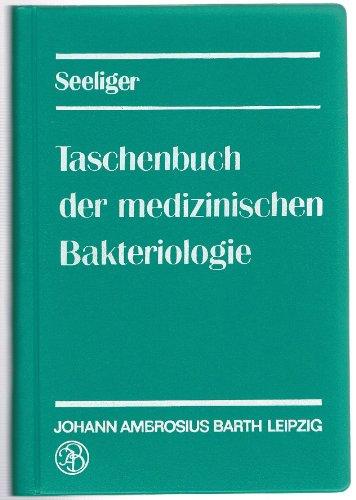 Taschenbuch der medizinischen Bakteriologie. Unter Einbeziehung der Viren, Protozoen und Pilze