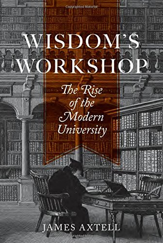 Wisdom's Workshop: The Rise of the Modern University (The William G. Bowen Series)の詳細を見る