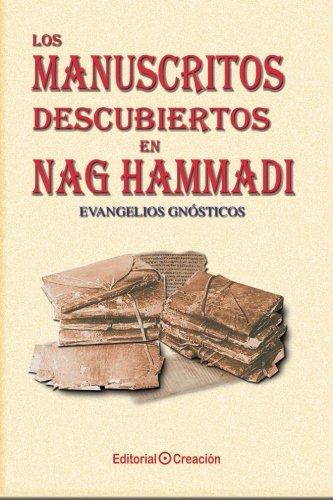 Los manuscritos descubiertos en Nag Hammadi: Evangelios gnósticos (Evangelios (creacion))