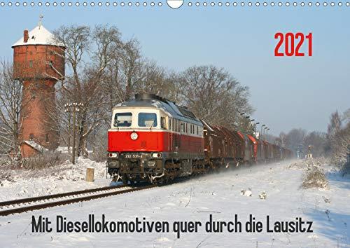 Mit Diesellokomotiven quer durch die Lausitz - 2021 (Wandkalender 2021 DIN A3 quer)