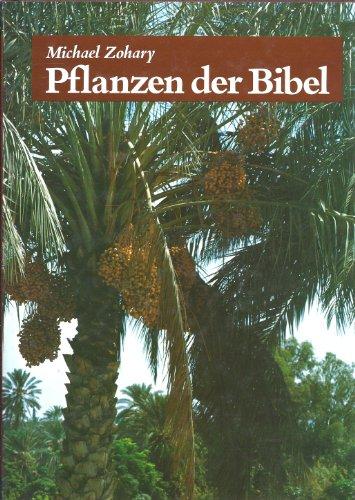 Pflanzen der Bibel. Vollständiges Handbuch