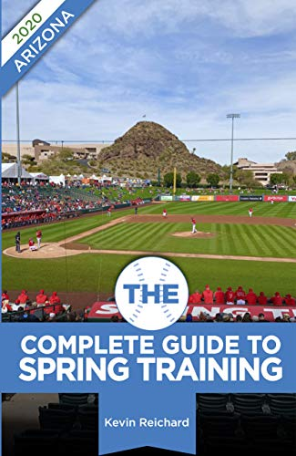 The Complete Guide to Spring Training 2020 / Arizona