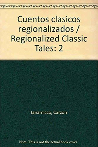 Cuentos clasicos regionalizados / Regionalized Classic Tales: 2
