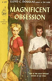 Magnificent Obsession by [Lloyd C. Douglas]
