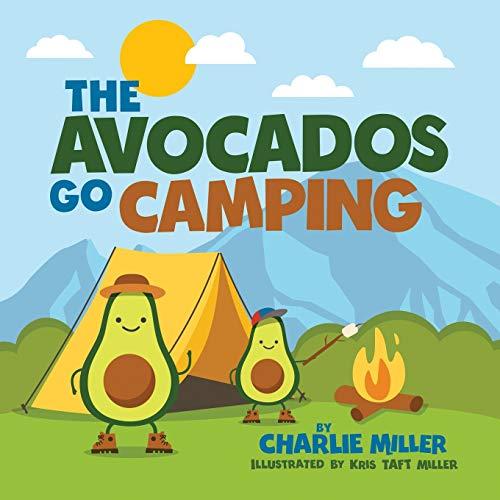The Avocados Go Camping (The Avocado Family)