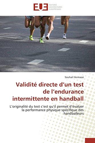 Validité directe d'un test de l'endurance intermittente en handball: L'originalité du test c'est qu'il permet d'évaluer la performance physique spécifique des handballeurs (OMN.UNIV.EUROP.)