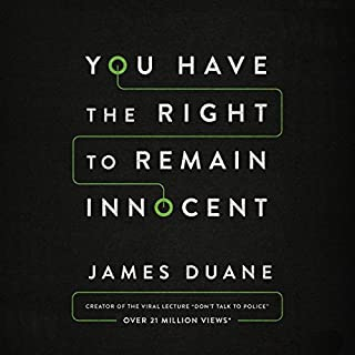 You Have the Right to Remain Innocent                   By:                                                                                                                                 James Duane                               Narrated by:                                                                                                                                 James Duane                      Length: 2 hrs and 34 mins     477 ratings     Overall 4.8