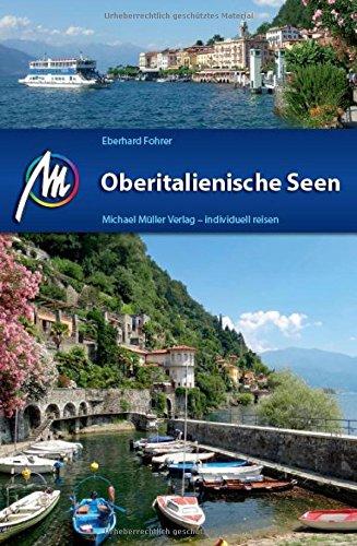 Oberitalienische Seen Reiseführer Michael Müller Verlag: Individuell reisen mit vielen praktischen Tipps.