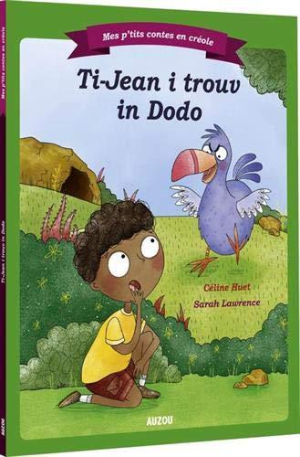Ti-jean et le dodo - creole reunionnais (coll. mes ptits contes en creole)