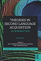 Theories in Second Language Acquisition: An Introduction (Second Language Acquisition Research Series)