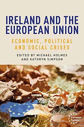 Ireland and the European Union: Economic, Political and Social Crises