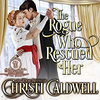 The Rogue Who Rescued Her     The Brethren, Book 3              Written by:                                                                                                                                 Christi Caldwell                               Narrated by:                                                                                                                                 Tim Campbell                      Length: 8 hrs and 9 mins     Not rated yet     Overall 0.0