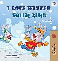 I Love Winter (English Serbian Bilingual Book for Kids - Latin Alphabet) (English Serbian Bilingual Collection - Latin)