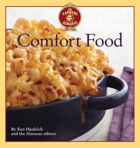 The Old Farmer's Almanac Comfort Food: Every dish you love, every recipe you want by [Ken Haedrich]
