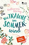 Wie Träume im Sommerwind: Roman