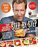 Top Secret Recipes Step-by-Step: Secret Formulas with Photos for Duplicating Your Favorite Famous...