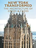 New York Transformed: The Architecture of Cross & Cross by Peter Pennoyer (2014-03-18)
