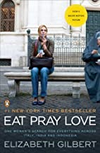 Eat, Pray, Love: One Woman's Search for Everything Across Italy, India and Indonesia by Gilbert, Elizabeth (2007) Paperback