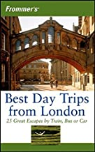 Frommer's Best Day Trips from London: 25 Great Escapes by Train, Bus or Car by Stephen Brewer (2006-05-08)
