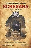 Scherana. Angelo o Demone: La storia segreta dell'Ordine Esoterico