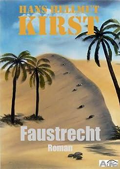 Faustrecht von [Hans Hellmut Kirst, Brigitte Moneth, Marius Moneth]