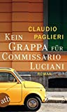 Kein Grappa für Commissario Luciani: Roman