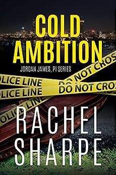 Cold Ambition (Jordan James, PI) by [Rachel Sharpe]