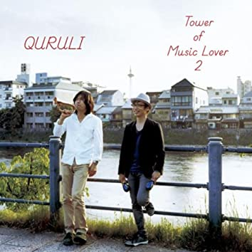 The Best of Quruli / Tower of Music Lover 2