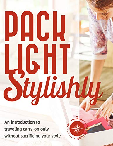 Pack Light Stylishly: An Introduction to Traveling Carry-on just witho... - 51OMra6sHCL