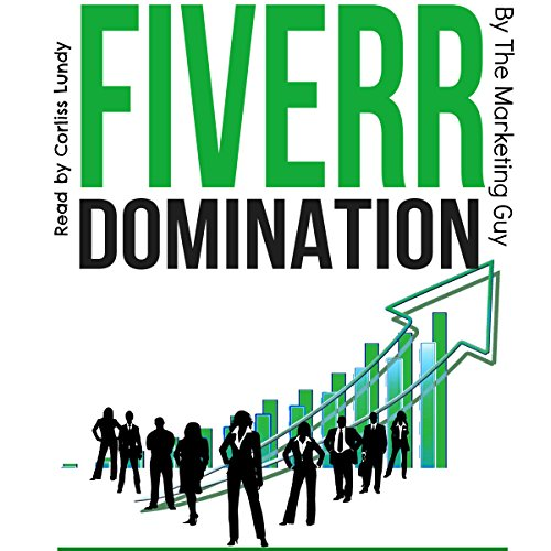 Fiverr Domination: Proven Secrets to Earning Thousands of Dollars a Month in Your Spare Time audiobook cover art