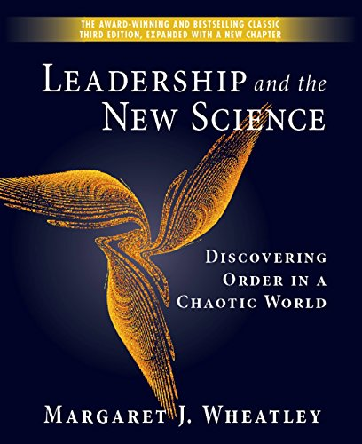 Leadership and the New Science: Discovering Order in a...