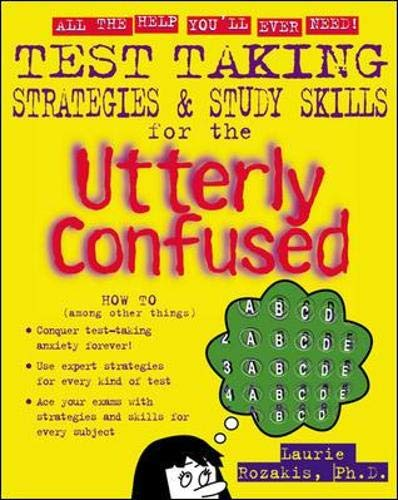 Compare Textbook Prices for Test Taking Strategies & Study Skills for the Utterly Confused 1 Edition ISBN 9780071399234 by Rozakis, Laurie