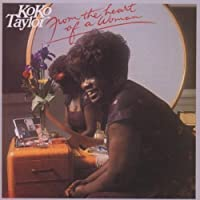 From The Heart Of A Woman by Koko Taylor (1989-12-05)