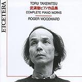 Toru takemitsu, Complete piano works by Roger Woodward