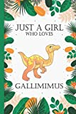 Just A Girl Who Loves Gallimimus: Gallimimus Journal Notebook Writer s Gallimimus Notebook or Journal for School / Work / Journaling