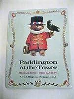 Paddington at the Tower (Paddington picture book)