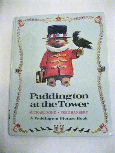 Paddington at the Tower (Paddington picture book)の詳細を見る