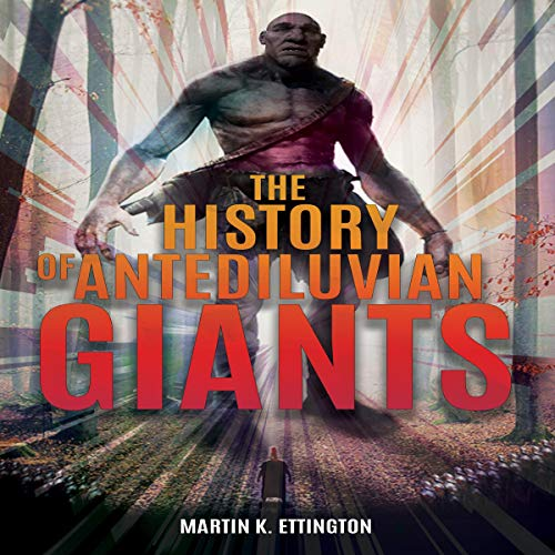 The History of Antediluvian Giants audiobook cover art