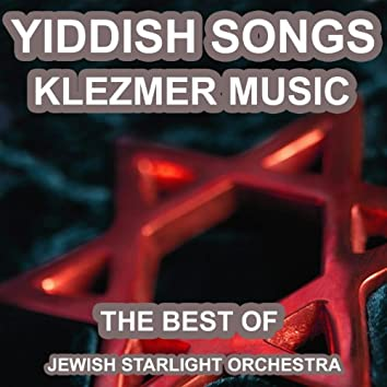 Yiddish Songs (The Best of Yiddish Songs and Klezmer Music)