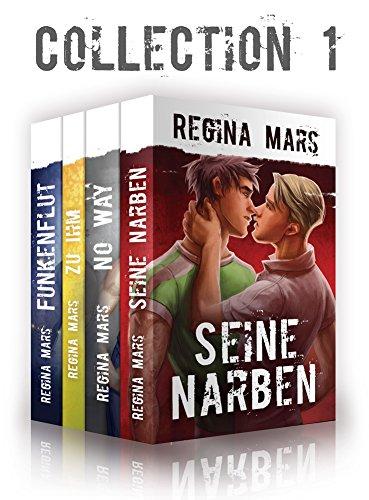 Regina Mars Collection 1: Seine Narben, No Way, Zu ihm, Funkenflut - 4x Gay Romance