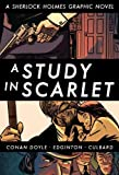 A Study in Scarlet (Illustrated Classics): A Sherlock Holmes Graphic Novel
