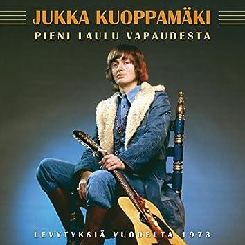 Pieni Laulu Vapaudesta - Levytyksiä Vuodelta 1973