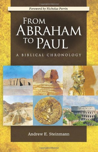 Compare Textbook Prices for From Abraham to Paul: A Biblical Chronology  ISBN 9780758627995 by Andrew E. Steinmann