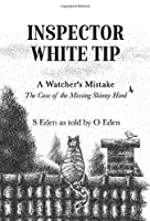 Inspector White Tip - A Watcher's Mistake (Inspector White Tip Series)