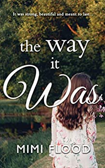 The Way It Was: A Contemporary, Second Chance Romance by [Mimi Flood]