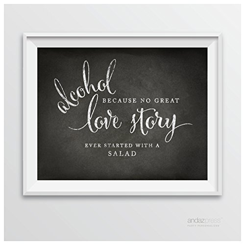 Andaz Press Wedding Party Signs, Vintage Chalkboard Print, 8.5-inch x 11-inch, Alcohol, Because No Great Love Story Ever Started with a Salad, 1-Pack, Unframed