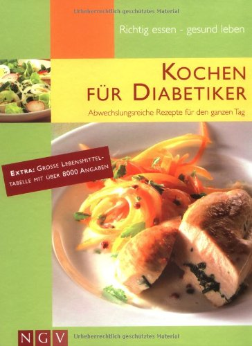 Kochen für Diabetiker. Abwechslungsreiche Rezepte für den ganzen Tag