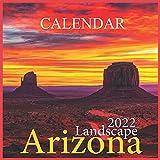Arizona Landscape Calendar 2022: Arizona Wild and Scenic Calendar 2021 USA United States of America Southwest State Nature12 Months