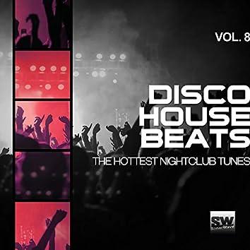 Disco House Beats, Vol. 8 (The Hottest Nightclub Tunes)